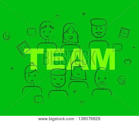 Team Of People Shows Teamwork Cooperation And Teams