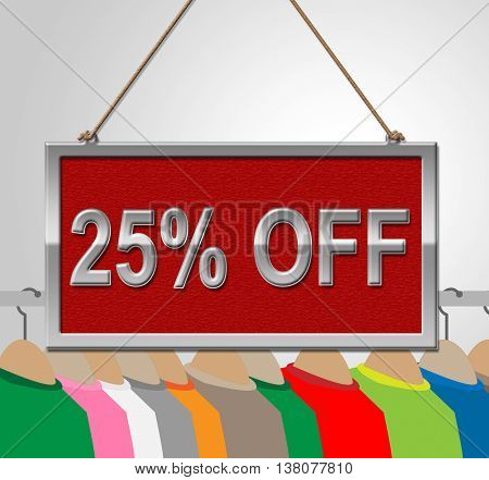 Twenty Five Percent Represents Message Promotion And Garment