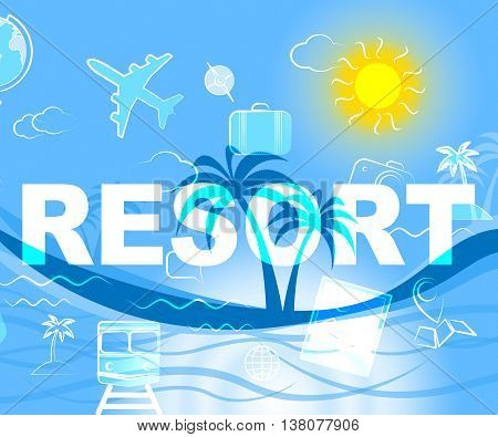 Holiday Resort Represents Resorts Word And Complex