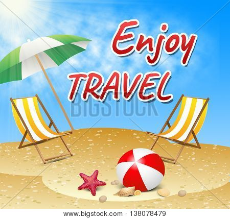 Enjoy Travel Indicates Summer Time And Beaches