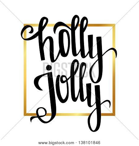 Holly Jolly Christmas greeting card with calligraphy. Handwritten modern brush lettering. Original design elements. Simple banner template, message, note, poster. Vector illustration.