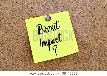 Yellow Paper Note Pinned With Great Britain Flag Thumbtack And Text Brexit Impact