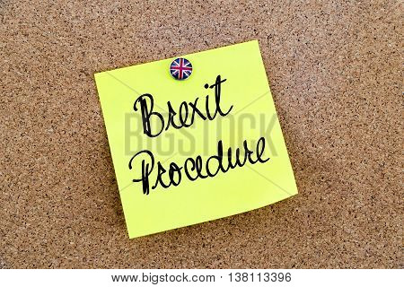 Yellow Paper Note Pinned With Great Britain Flag Thumbtack And Text Brexit Procedure