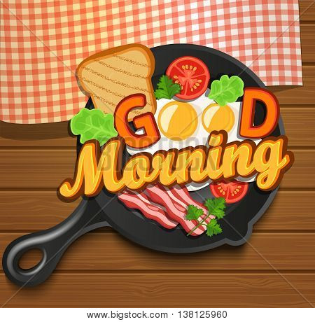 English breakfast - fried egg, tomatoes, bacon and toast. Top view. Lettering - good morning, vector illustration.