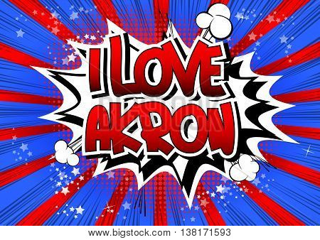 I Love Akron - Comic book style word.