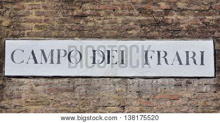 Campo dei Frari (Friars Square) traditional road sign in Venice