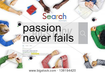Passion Never Fails Energy Optimism Feeling Desire Concept
