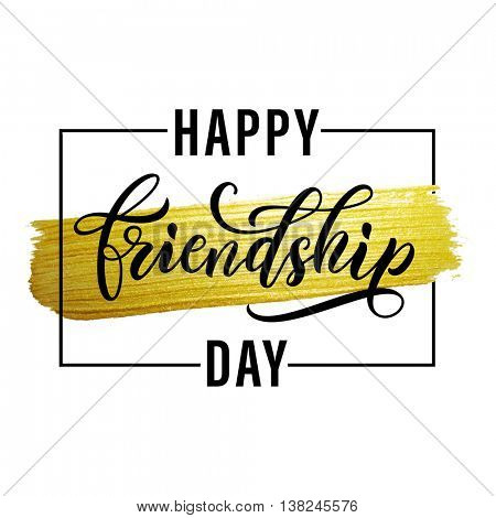 Happy Friendship Day lettering for friends greeting card. Hand drawn vector freehand calligraphy. Golden glitter paint stroke on white background.