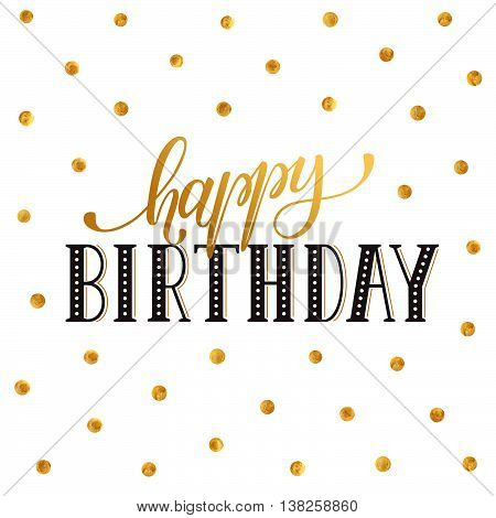 Happy birthday greeting card lettering with golden polka dot pattern on white background. Birthday wording vector illustration.