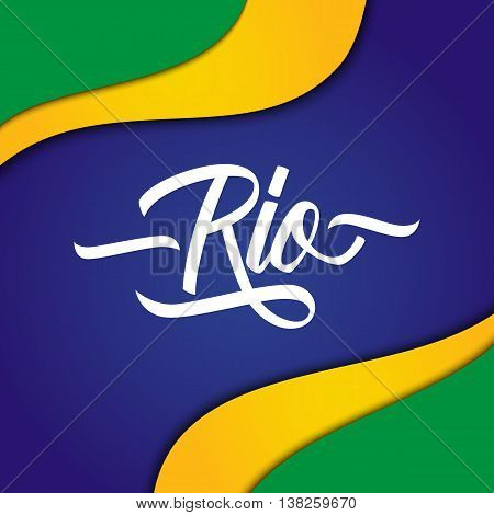 Handwritten inscription Rio on background in Brazilian flag colors. Hand drawn element for your design. Vector illustration.
