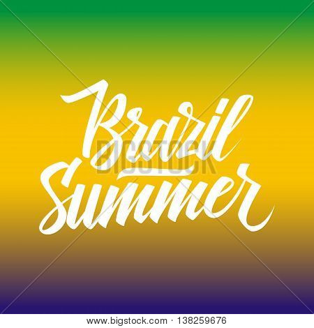 Handwritten inscription Brazil Summer on gradient background in Brazil flag colors. Hand drawn element for your design. Vector illustration.