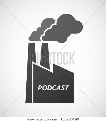Isolated Industrial Factory Icon With    The Text Podcast