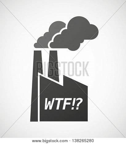Isolated Industrial Factory Icon With    The Text Wtf!?