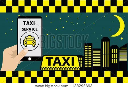 Hand holding smartphone with taxi app service taxi and night city skyscrapers stars and moon vector illustration