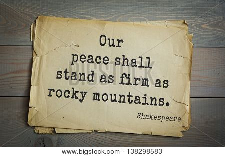 English writer and dramatist William Shakespeare quote. Our peace shall stand as firm as rocky mountains.