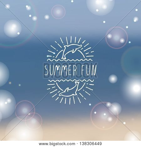 Hand-sketched summer element with dolphin and sun on blurred background. Text - Summer fun