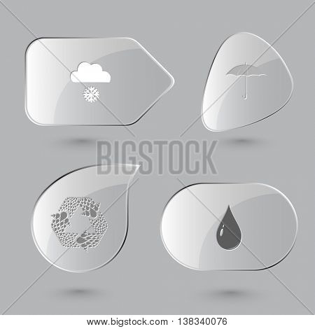 4 images: snowfall, umbrella, recycle symbol, drop. Weather set. Glass buttons on gray background. Vector icons.