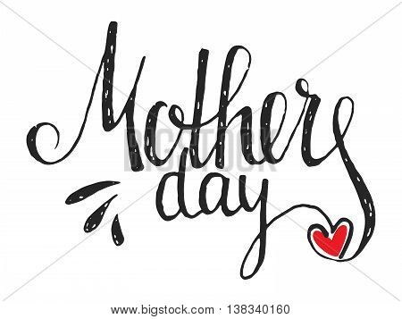 Mothers day handwriting grunge inscription with red heart on white background. Calligraphy lettering design element for greeting cards, banners, posters, invitations, postcards. Vector illustration.