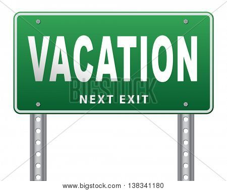 vacation or a holiday enjoy life and travel the world summer or winter vacation, road sign billboard, 3D illustration, isolated, on white