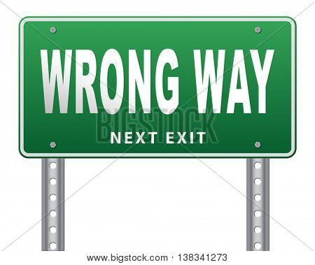 wrong way big mistake turn back road sign billboard, 3D illustration, isolated, on white