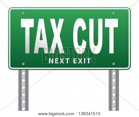 Tax cut, lower or reduce taxes and paying less, road sign billboard. 3D illustration, isolated, on white