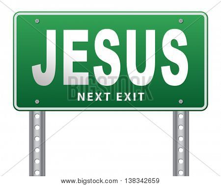Jesus leading way to the lord faith in savior worship christ spirit search belief in prayer christian Christianity, road sign billboard. 3D illustration, isolated, on white