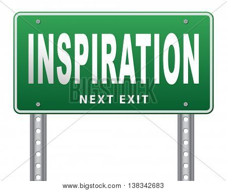 Inspiration get inspired be creative create and invent brainstorm and inspire, search and find inspirations, road sign billboard.  3D illustration, isolated, on white