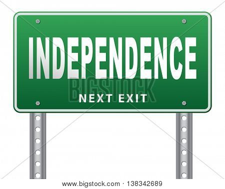 Independence independent life for the elderly disabled or young people, road sign billboard. 3D illustration, isolated, on white