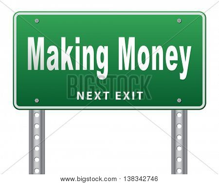 Make money or earning cash making a business profit growth, road sign billboard. 3D illustration, isolated, on white