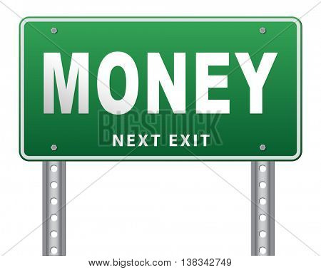 Money, search for cash or credit bank loan or earning dollars, road sign billboard. 3D illustration, isolated, on white