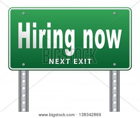 Hiring now, a job opening or offer search for jobs, a vacancy and help wanted sign. 3D illustration, isolated, on white