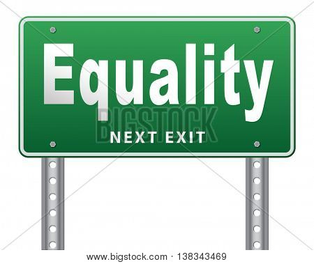 Equality and solidarity equal rights and opportunities no discrimination, road sign, billboard.  3D illustration, isolated, on white