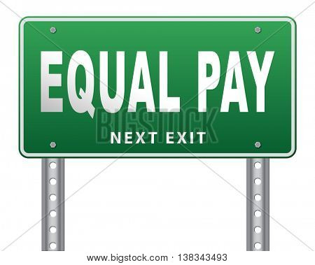 Equal pay same payment rights for man and woman on work marked fair payment opportunities with same salary, road sign billboard. 3D illustration, isolated, on white