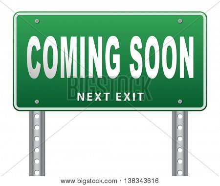 coming soon brand new product release next up promotion and announce road sign or announcement billboard 3D illustration, isolated, on white