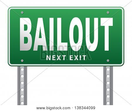 bailout or bankruptcy economic crisis and financial recession, road sign, billboard. 3D illustration, isolated, on white