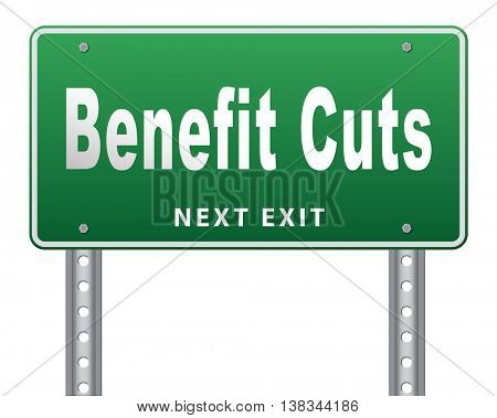 Benefit cuts tax cut on housing child and social works reduce spending, road sign billboard. 3D illustration, isolated, on white