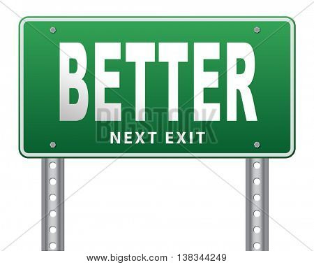 Better and improved, improvement and higher quality, new edition, road sign billboard. 3D illustration, isolated, on white
