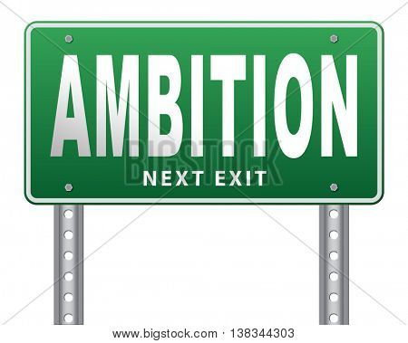ambition set and achieve goals change future and be successful and ambitious road sign billboard 3D illustration, isolated, on white