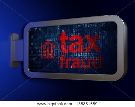 Law concept: Tax Fraud and Courthouse on advertising billboard background, 3D rendering