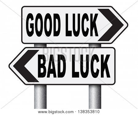 change of luck good or bad, unlucky misfortune or good fortune road sign arrow 3D illustration, isolated, on white