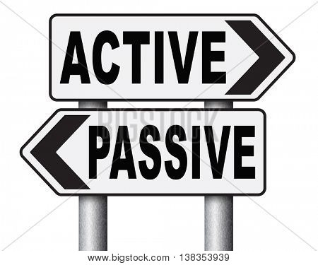 active passive take action or wait taking initiative and participate 3D illustration, isolated, on white
