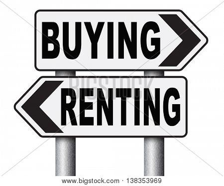 rent or buy mortgage for bank loan for home ownership renting or buying a house a flat building or property road sign arrow 3D illustration, isolated, on white