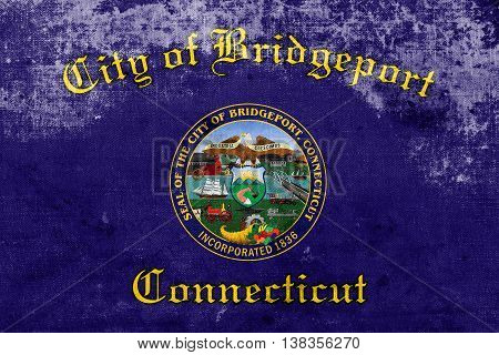 Flag Of Bridgeport, Connecticut, Usa, With A Vintage And Old Loo