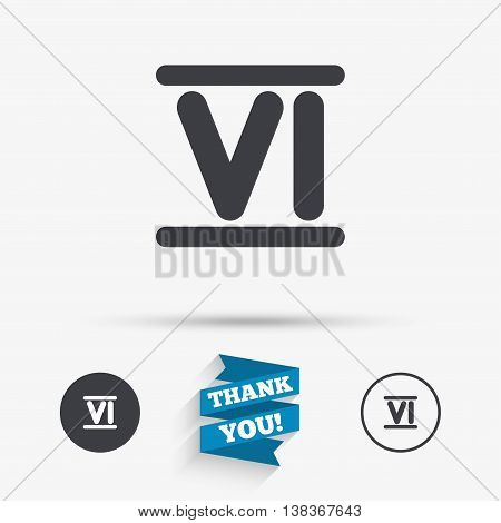 Roman numeral six sign icon. Roman number six symbol. Flat icons. Buttons with icons. Thank you ribbon. Vector