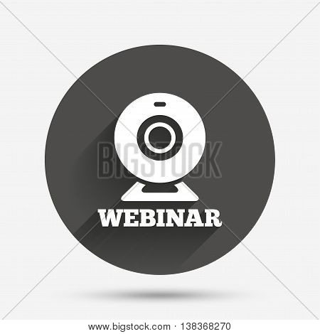 Webinar web camera sign icon. Online Web study symbol. Website e-learning navigation. Circle flat button with shadow. Vector