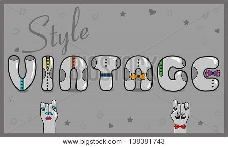 Inscription Vintage Style. Artistic font. Gray letters with colorful ties. Cartoon hands looking at each other. Illustration