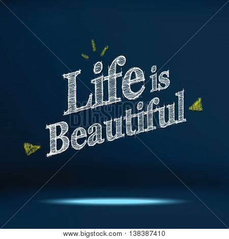 Vector : Inspiration Quote Life Is Beautiful Word On Navy Blue Studio Background ,motivational Typog