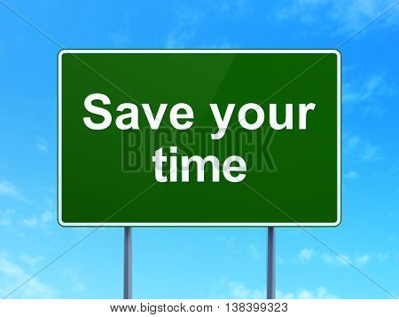 Timeline concept: Save Your Time on green road highway sign, clear blue sky background, 3D rendering