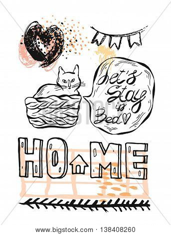 Hand drawn vector graphic illustration set of cat in pottle with speech bubble and let's stay in bed phrasetextured ink heartscolored glitterspennant flagand Home lettering.Cute design element
