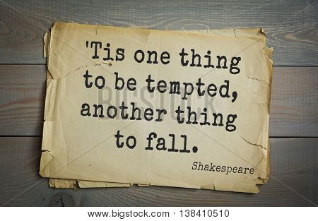 English writer and dramatist William Shakespeare quote. Tis one thing to be tempted, another thing to fall.
